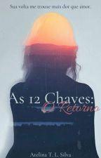 As 12 Chaves: O Retorno by AtelinaTainara