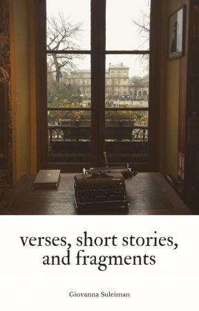 verses, short stories, and fragments by GiovannaSuleiman