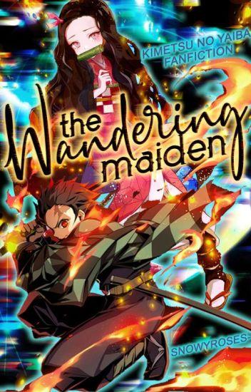 The Wandering Maiden | Kimetsu no Yaiba Fanfiction - Snowy