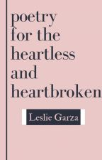Poetry for the heartless and heartbroken by LeslieWriting