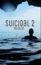 Suicidal 2 || jc by jcspillow
