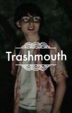 Trashmouth - Richie Tozier X Reader by yeetyourmom10