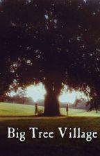 Big Tree Village by ijustwannawritebooks