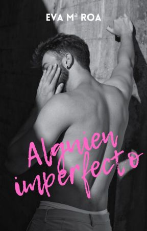 Alguien Imperfecto by missdarkness14