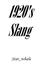 1920's Slang by star_whale