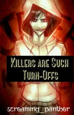 Killers Are Such Turn Off's (A Jeff the Killer Romance/BWWM) by Screaming_Panther