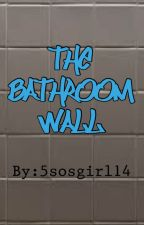 The BathRoom Wall by 5sosgirl14