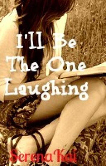 I'll Be The One Laughing