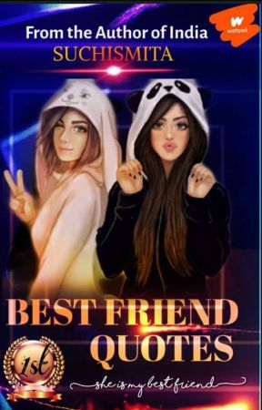 Bestfriend Quotes® by SuchismitaBehera6