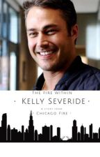 The fire within | Chicago Fire/ Kelly Severide/ Matt Casey's daughter by Purdygirl1loveAshley