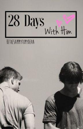 28 Days With Him by BeTheSammyToMyDean