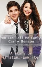 iCarly - You can call me Carly, Carly Benson [A Creddie Fanfiction] by Tristan_FanWriter