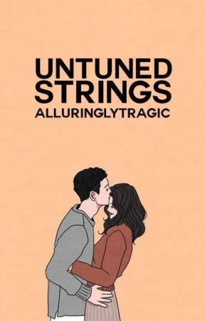 Untuned Strings by alluringlytragic