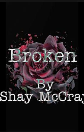 Broken  by Shaymccray