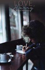 Love, Harry (h.s) by warningnarry