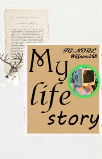 My life story [Short story] - NORE - Wattpad