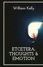 ETCETERA: THOUGHTS & EMOTIONS by yourpoetspoet