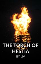 The Torch of Hestia [A Percy Jackson One-Shot] #fanficfriday by driftingskies