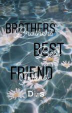 Brothers best friend // Daniel seavey  by ChelseaSmith839