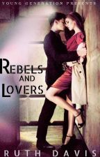Rebels and Lovers by RuthDavis001