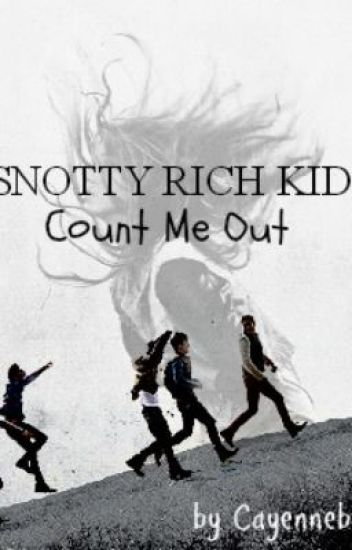 Snotty rich kid? Count me out.