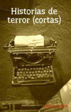 Historias de terror (cortas) by paola_quiroz_