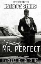 Finding Mr. Perfect  by DyslexicParanoia