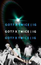 GOT7 x TWICE | IG by zlmzym