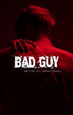 BAD GUY by bruhitsadel
