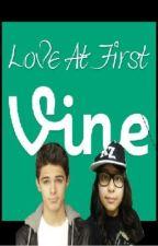 Love At First Vine (A Brent Rivera Fan-Fic) by TheOriginalMrsHoran