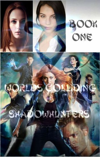 Worlds Colliding (Shadowhunters, Book One)