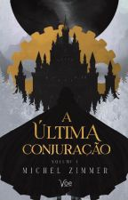 A Última Conjuração by MichelZimmer
