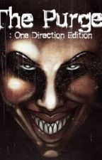 The Purge: One Direction Edition. by RockyMe0wtains