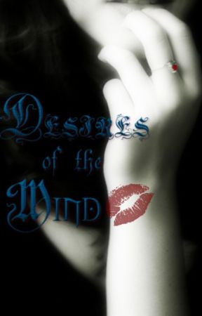 Desires of the Mind by Enchanted0ne