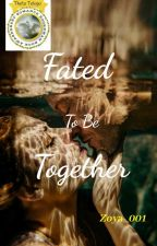 Fated To Be Together  by Zoya_001