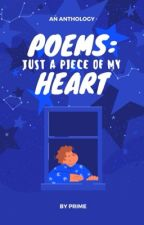 Poems: Just A Piece Of My Heart by Phaserprime