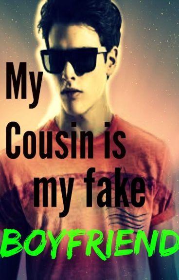 My cousin is my fake BOYFRIEND