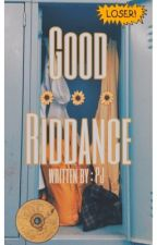 Good Riddance by --Percy-