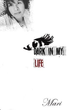 Dark in my life by mariiever