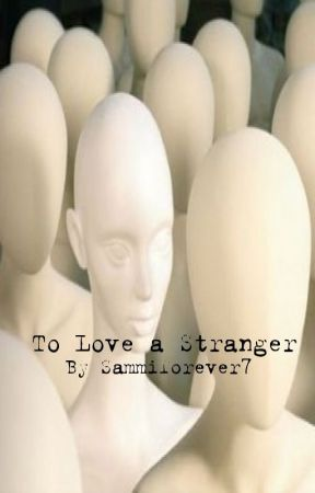 To Love a Stranger. by CourtneyLheureux