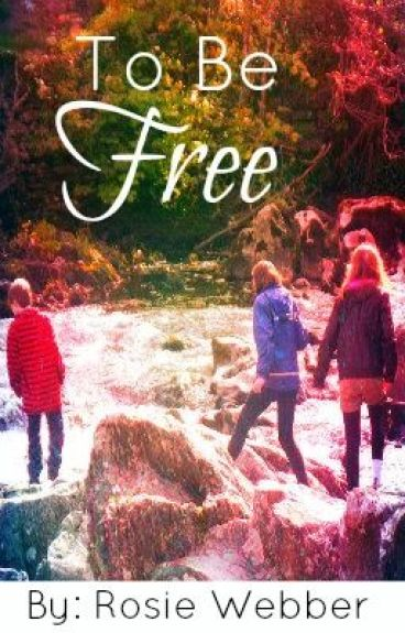 To be free by saxbygirl26