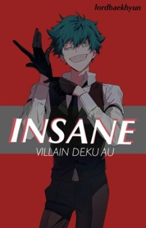Insane || VILLAIN DEKU AU by lordbaekhyun