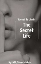 The Secret Life - Yoonmin by BTS_YoonminIsReal