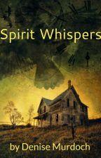 Spirit Whispers by ghostwriter_63