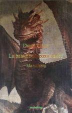 DRAGONHEART: La bataille du coeur ( ma version ) by musefairy