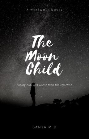 The Moon Child | ON HOLD by xxSMxx