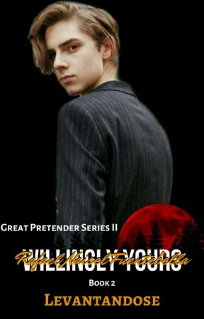 Willingly Yours (Great Pretender Series II)[Book 2] by Levantandose