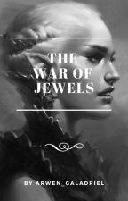 The War of Jewels (The Lord of the Rings) by arwen_galadriel
