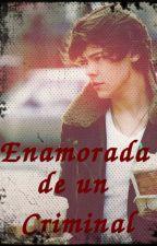 Enamorada de un Criminal. Harry Styles & (TN) by Susjhey1D