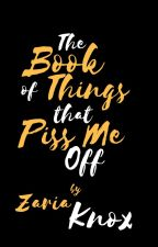 The Book of Things That Piss Me Off by ZKFProductions